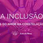 constelacao-familiar-sistemica-xamanica-ordens-do-amor-inclusao-de-todos