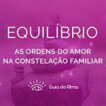 ordens-do-amor-Ordens do Amor na Constelação Familiar: Equilíbrio Mãe Terra