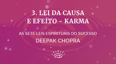 3 lei do karma - as sete leis espirituais do sucesso de deepak chopra