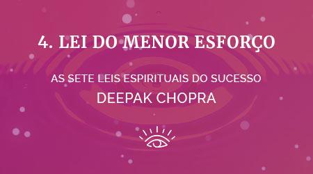 4 lei do menor esforço - as sete leis espirituais do sucesso de deepak chopra