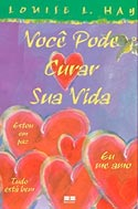 Capa do livro: Você pode curar a sua vida - Louise Hay