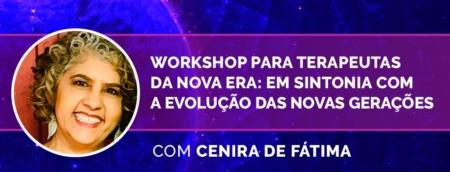 Workshop para Terapeutas da nova Era - Em sintonia com a Evolução das novas Gerações • 16 e 23/09