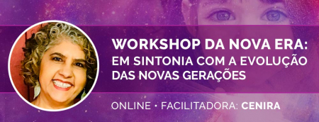 Workshop da Nova Era - Cenira