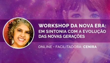 Workshop da Nova Era - Cenira